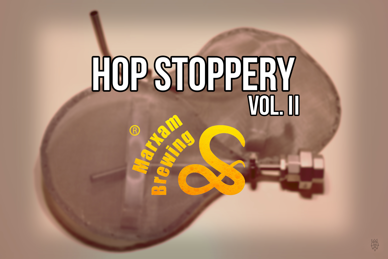 Hop Stoppery II Marxam Brewing