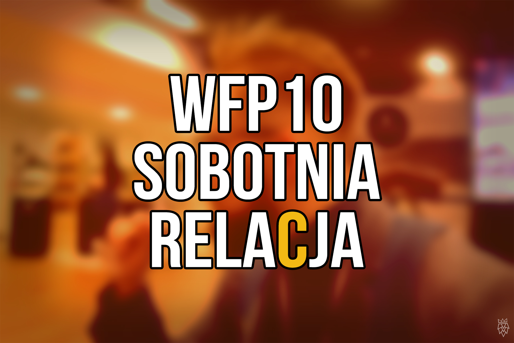 WFP 10 Relacja
