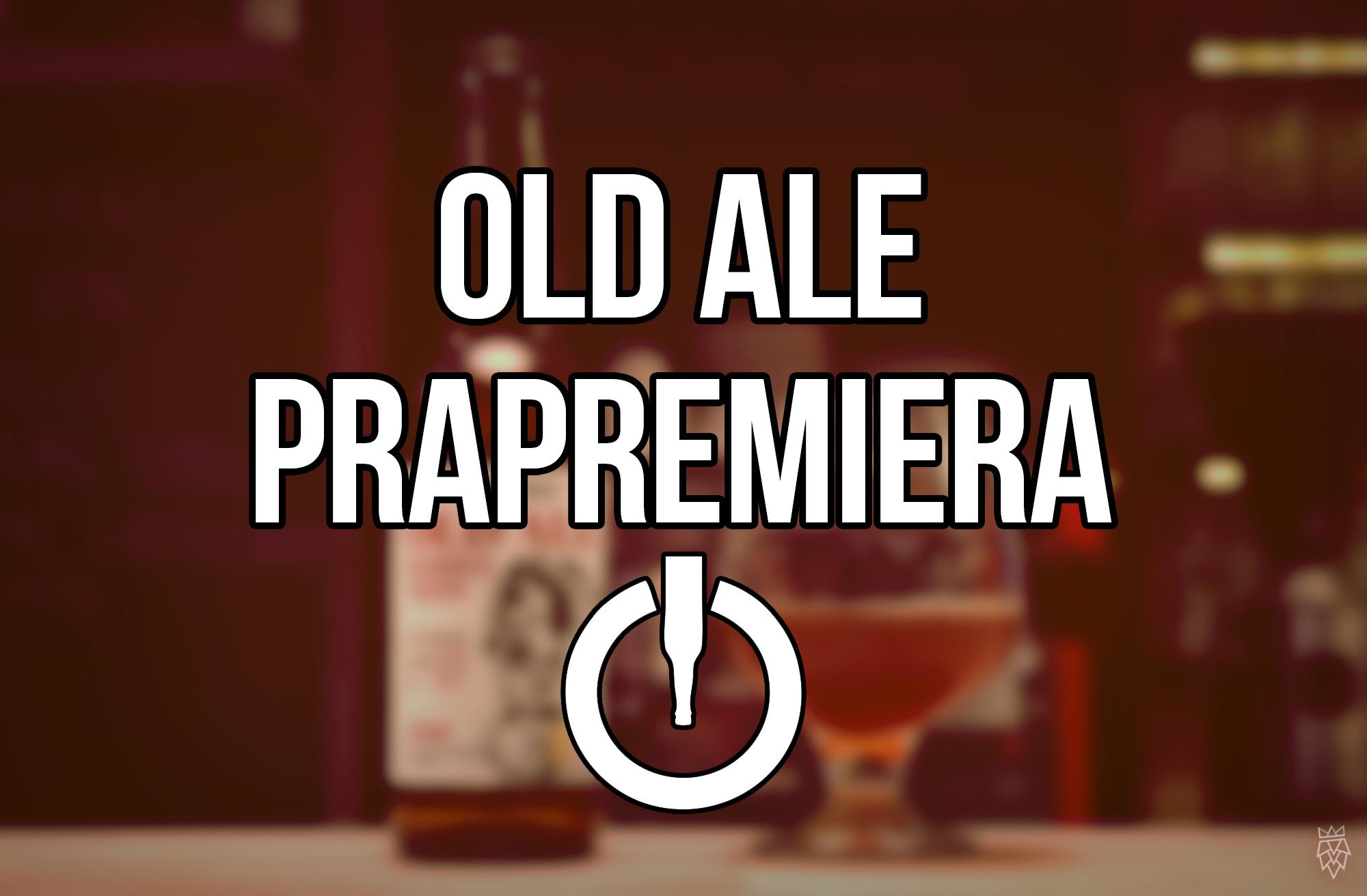 Old Ale Prapremiera